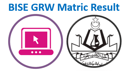 BISE GRW Matric Result 2020